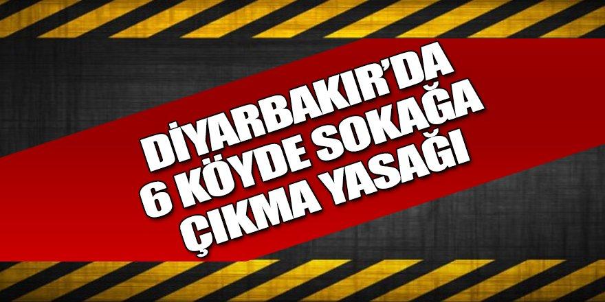 6 köyde sokağa çıkma yasağı