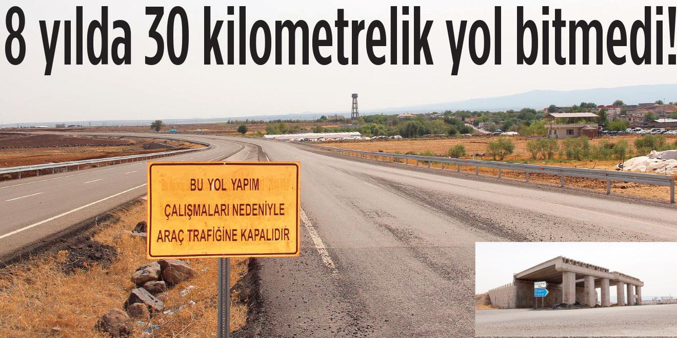 8 yılda 30 kilometrelik yol bitmedi!