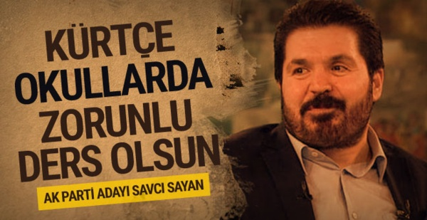 AK Partili Sayan: Kürtçe bütün okullarda zorunlu ders olsun