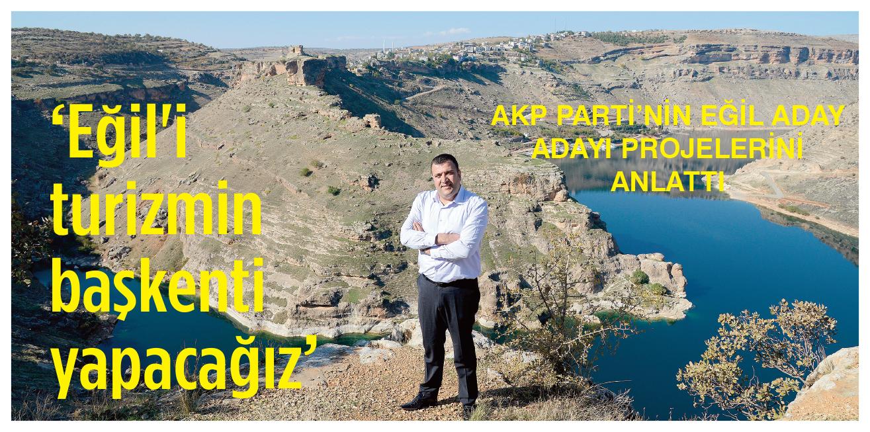 Eğil'i turizmin başkenti yapacağız