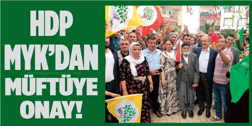 HDP MYK'DAN MÜFTÜYE ONAY!