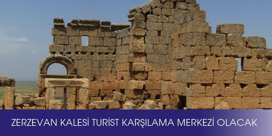 Zerzevan Kalesi turist karşılama merkezi olacak