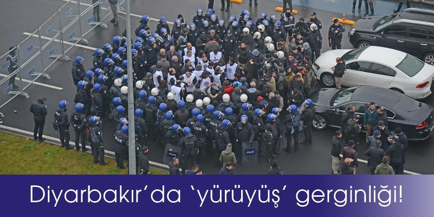 Diyarbakır'da 'yürüyüş' gerginliği!