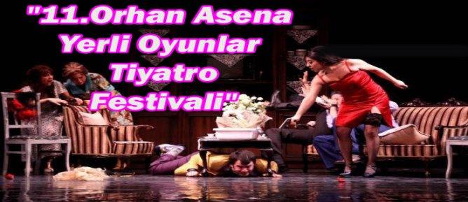 """""""11.Orhan Asena Yerli Oyunlar Tiyatro Festivali"""""""