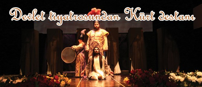 Devlet tiyatrosundan Kürt destanı
