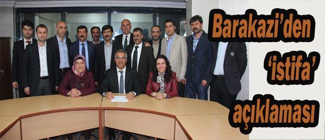 Barakazi'den 'istifa' açıklaması