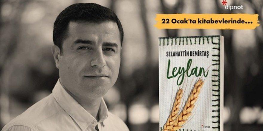 Demirtaş'ın ilk romanı Leylan çıktı