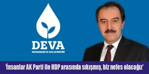 'İnsanlar AK Parti ile HDP arasında sıkışmış, biz nefes olacağız'