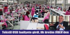 Tekstil OSB faaliyete girdi, ilk üretim JİBER'den