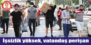 VİDEO - İşsizlik yüksek, vatandaş perişan