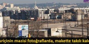 Suriçi'nin mazisi fotoğraflarda, makette takılı kaldı!