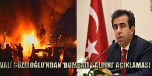 Vali Güzeloğlu'ndan 'bombalı saldırı' açıklaması