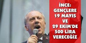 """""""GENÇLERE 500 LİRA VERECEĞİZ"""""""