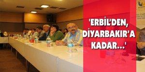 'Erbil'den, Diyarbakır'a kadar…'