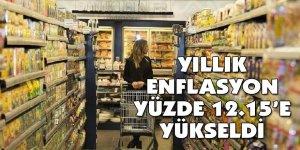 Yıllık enflasyon yüzde 12.15 yükseldi