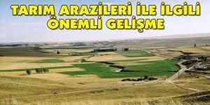 Tarım arazileri ile ilgili önemli gelişme