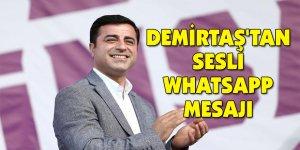 Demirtaş'tan sesli Whatsapp mesajı