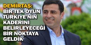 Demirtaş: Bir tek oyun Türkiye'nin kaderini belirleyeceği bir noktaya geldik