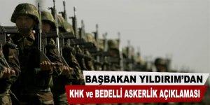 Başbakan Yıldırım'dan 'KHK' ve bedelli askerlik açıklaması