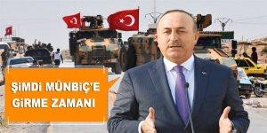Mevlüt Çavuşoğlu: Şimdi Münbiç'in İçine Girme Zamanı