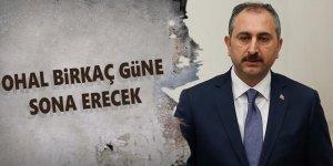 Adalet Bakanı: OHAL birkaç güne sona erecek