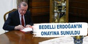 Bedelli Erdoğan'ın onayına sunuldu