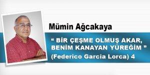 """""""Bir Çeşme Olmuş Akar Benim Kanayan Yüreğim"""" 'Federico Garcia Lorca'- 4"""
