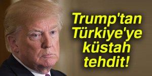 Trump'tan Türkiye'ye bir küstah tehdit daha!