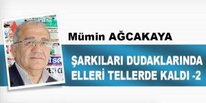 ŞARKILARI DUDAKLARINDA ELLERİ TELLERDE KALDI -2