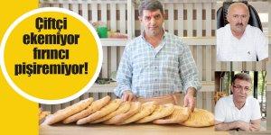 Çiftçi ekemiyor fırıncı pişiremiyor!