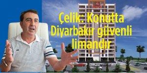 Çelik: Konutta Diyarbakır güvenli limandır