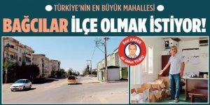 Türkiye'nin en büyük mahallesi Bağcılar ilçe olmak istiyor!