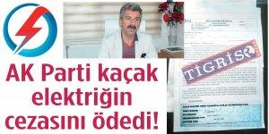 AK Parti kaçak elektriğini cezasını ödedi!