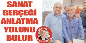 SANAT GERÇEĞİ ANLATMA YOLUNU BULUR