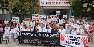 Sağlık çalışanlarına şiddete tepki