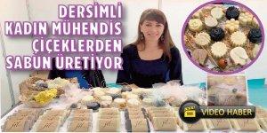 Dersimli kadın mühendis çiçeklerden sabun üretiyor