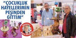 """""""ÇOCUKLUK HAYELLERİMİN PEŞİNDEN GİTTİM"""""""