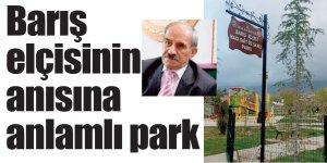 Barış elçisinin anısına anlamlı park