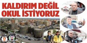 Tigris Haber sokağın nabzını tutmaya devam ediyor: Kaldırım değil okul istiyoruz