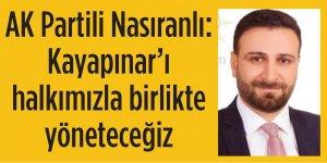 AK Partili Nasıranlı: Kayapınar'ı halkımızla birlikte yöneteceğiz