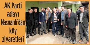 Ak Parti adayı Nasıranlı'dan köy ve mahalle ziyaretleri