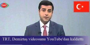 TRT, Selahattin Demirtaş videosunu YouTube'dan kaldırttı