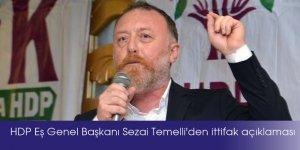 HDP Eş Genel Başkanı Sezai Temelli: Kimseyle görüşmedik