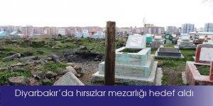 Diyarbakır'da hırsızlar bu defa mezarlığı hedef aldı