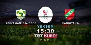 3.Lig'de haftanın maçı TRT Kürdi'de