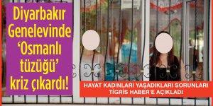 Diyarbakır Genelevinde 'Osmanlı tüzüğü' kriz çıkardı!