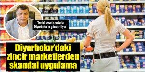 Diyarbakır'daki zincir marketlerden skandal uygulama