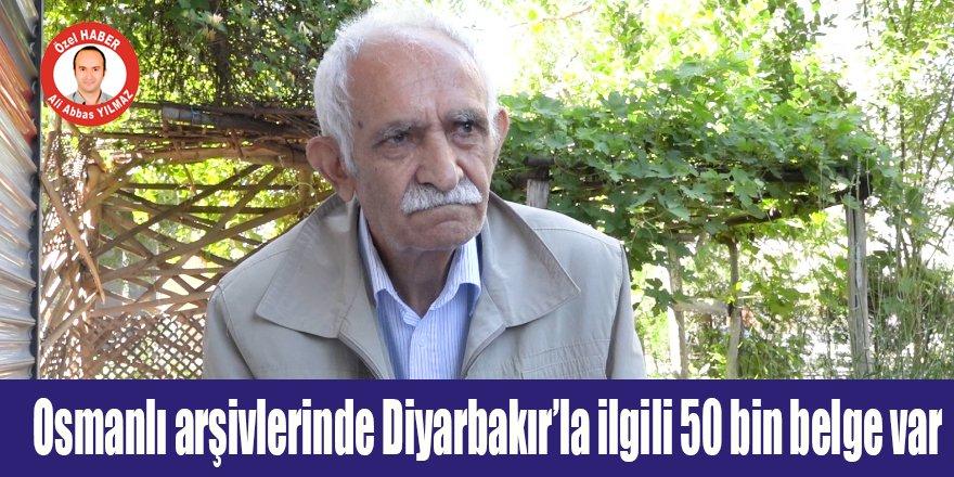 Osmanlı arşivlerinde Diyarbakır'la ilgili 50 bin belge var
