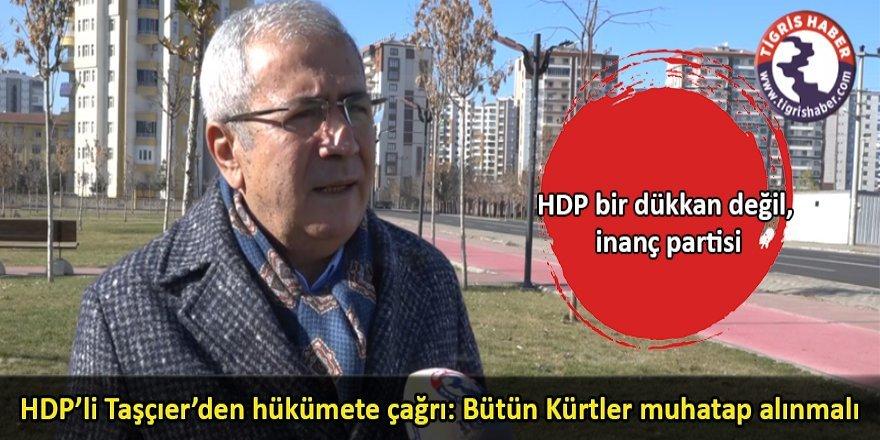 HDP'li Taşçıer'den İktidara çağrı: Bütün Kürtler muhatap alınmalı